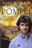 Ulteriori informazioni riguardo a 'I tre giorni di Pompei' su anobii.com