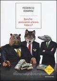 Ulteriori informazioni riguardo a 'Banche: possiamo ancora fidarci?' su anobii.com