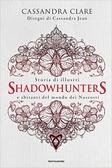 Ulteriori informazioni riguardo a 'Storia di illustri Shadowhunters e abitanti del mondo dei Nascosti' su anobii.com
