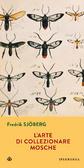 Ulteriori informazioni riguardo a 'L'arte di collezionare mosche' su anobii.com