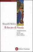 Ulteriori informazioni riguardo a 'Il ducato di Savoia' su anobii.com