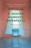 Ulteriori informazioni riguardo a 'Il nostro momento imperfetto' su anobii.com