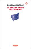 Ulteriori informazioni riguardo a 'La strana morte dell'Europa' su anobii.com
